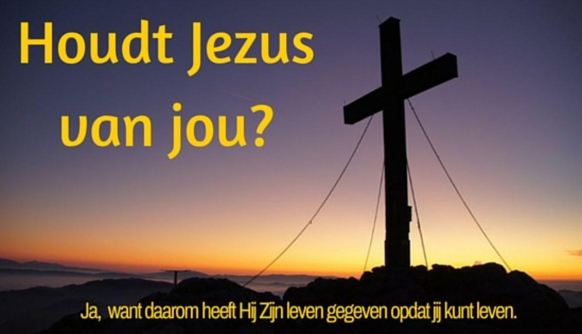 Houdt Jezus van jou-
