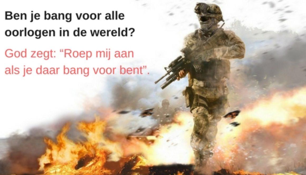 Ben je bang voor alle oorlogen in de wereld-