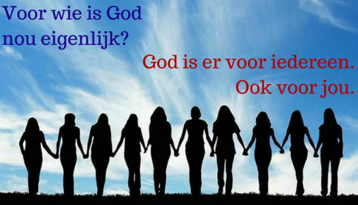 Voor wie is God nou eigenlijk_